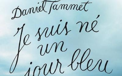 Lire l'ouvrage de Daniel Tammet : «Je suis né un jour bleu»