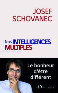 Livre : Les Intelligences multiples Josef Schovanec